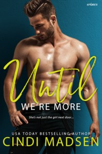 Until We're More by Cindi Madsen