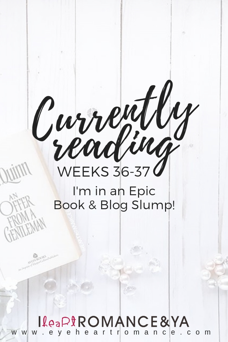 Currently Reading Weeks 36-37: I'm in an Epic Book & Blog Slump!