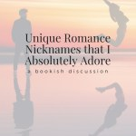 Unique Romance Nicknames that I Absolutely Adore