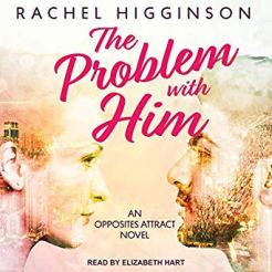 The Problem with Him by Rachel Higginson