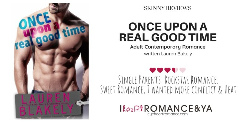 Once Upon a Real Good Time Skinny Review