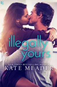 Illegally Yours by Kate Meader