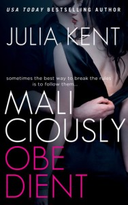 Maliciously Obedient by Julia Kent