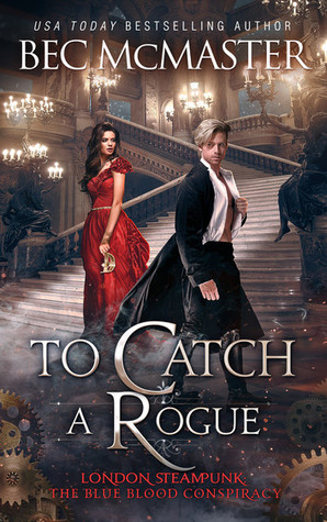To Catch a Rogue by Bec MacMaster [Spotlight + Giveaway]