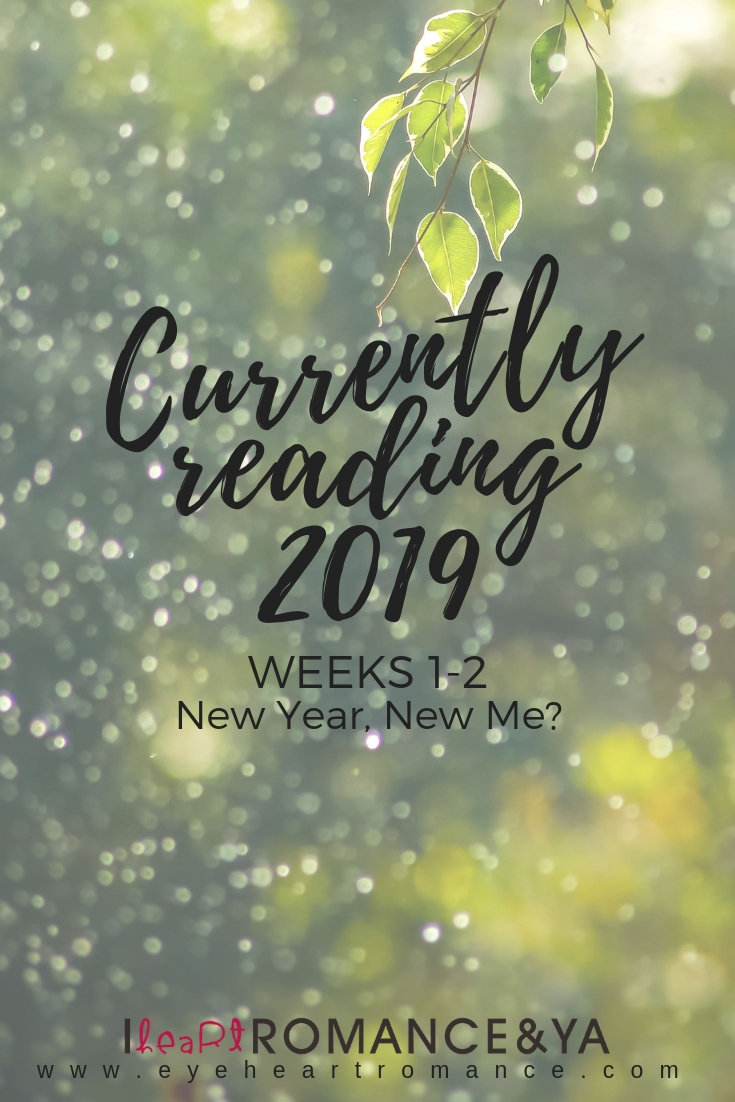 Currently Reading 2019 Weeks 1-2: New Year, New Me?