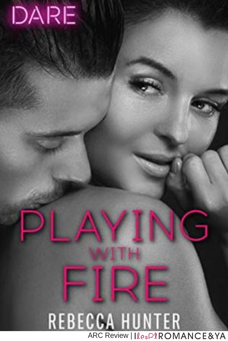 Kept Me Up All Night! Playing with Fire by Rebecca Hunter [ARC Review]