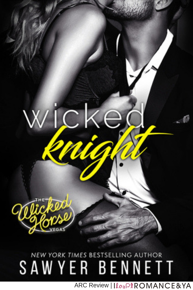 Sexy & Emotional | Wicked Knight by Sawyer Bennett [ARC Review]
