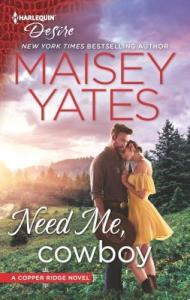 Need Me, Cowboy by Maisey Yates