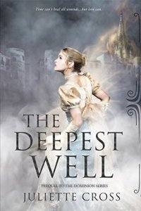 The Deepest Well by Juliette Cross