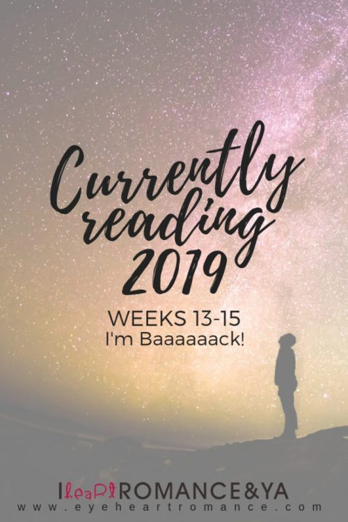 Currently Reading 2019 Weeks 13-15: I'm Baaaaaack!