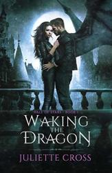 Waking the Dragon by Juliette Cross