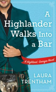 A Highlander Walks into a Bar by Laura Trentham