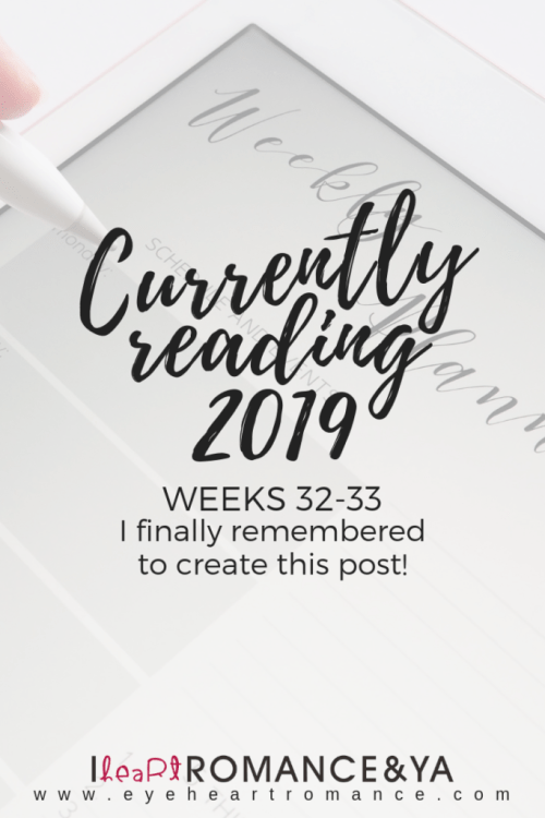 Currently Reading 2019 Weeks 32-33: I finally remembered to create this post!