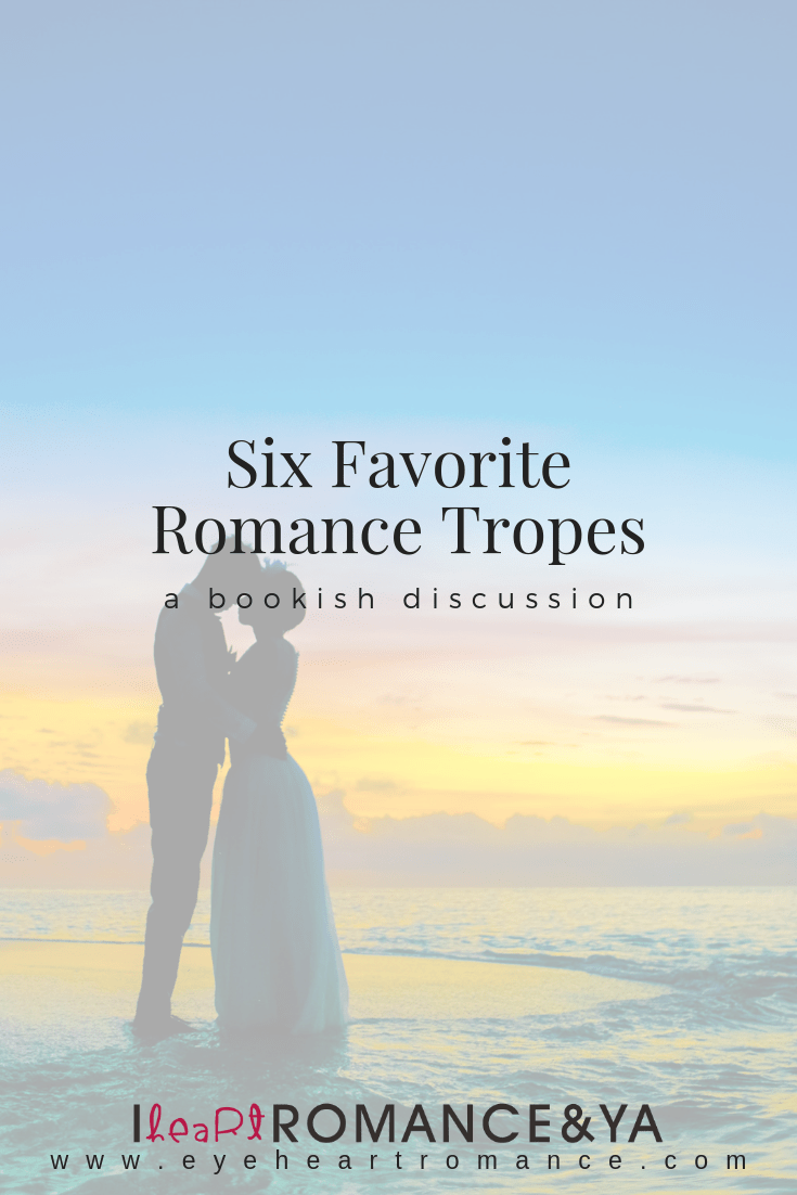 Six Favorite Romance Tropes