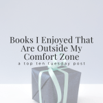 Books I Enjoyed That Are Outside My Comfort Zone