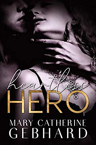 A Riveting Bully Romance   Heartless Hero by Mary Catherine Gebhard [ARC Review]