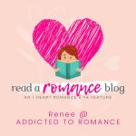 Read a Romance Blog: Renee @ Addicted to Romance