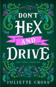 Don't Hex and Drive by Juliette Cross