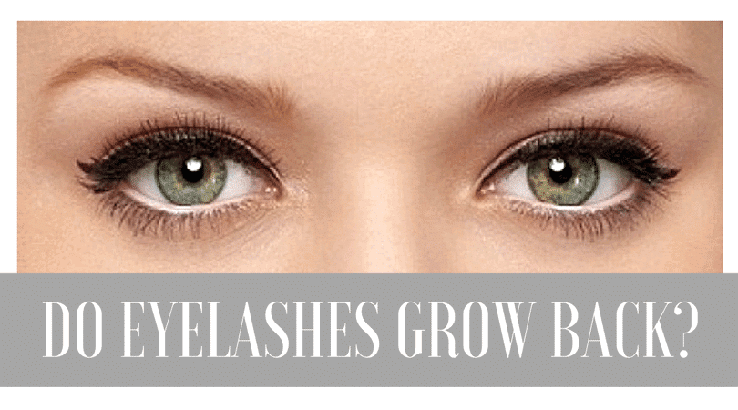 Do Eyelashes Grow Back? Only If You Follow These 4 Simple ...