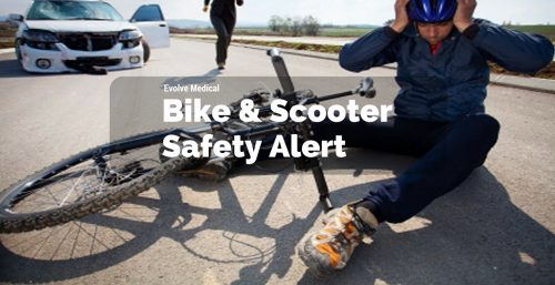 Bike safety scooter safety Evolve Medical Clinics Primary Care and Urgent Care for Annapolis, Edgewater, Arnold, Severna Park, Gambrills, Crofton, Davidsonville, Bowie, Waugh Chapel, Stevensville, Kent Island, Glen Burnie and Pasadena.