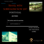 DISCOVER MULTIMEDIA P.O.R.O.S MUSEUM AND TRAVEL TO PORTUGAL WITH SURREALISM NOW 2017