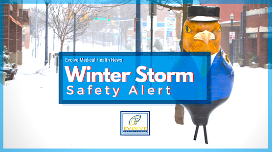 Winter Storm Safety Alert from Evolve Medical Clinics, a Direct Primary Care, is the highest rated family medical care and Walk In Clinic serving Annapolis, Edgewater, Davidsonville, Gambrills, Crofton, Stevensville, Arnold, Severna Park, Pasadena, Glen Burnie, Crofton, Bowie, Stevensville, Crownsville, Millersville and Anne Arundel County