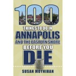 "New book: ""100 Things To Do In Annapolis and the Eastern Shore Before You Die"""