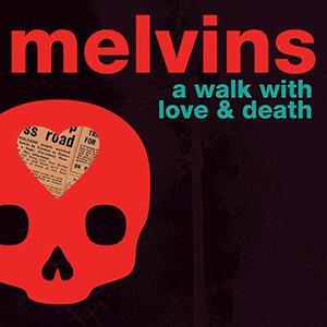 melvins-a-walk-with-love-and-death-lanzamientos-metal-rock-lanzamientos