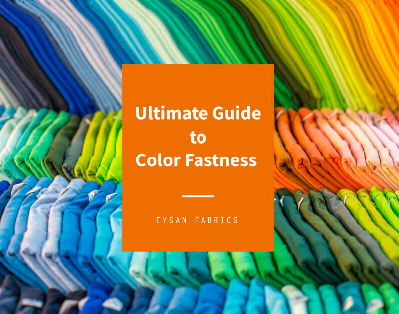 Ultimate Guide to Color Fastness of Fabrics