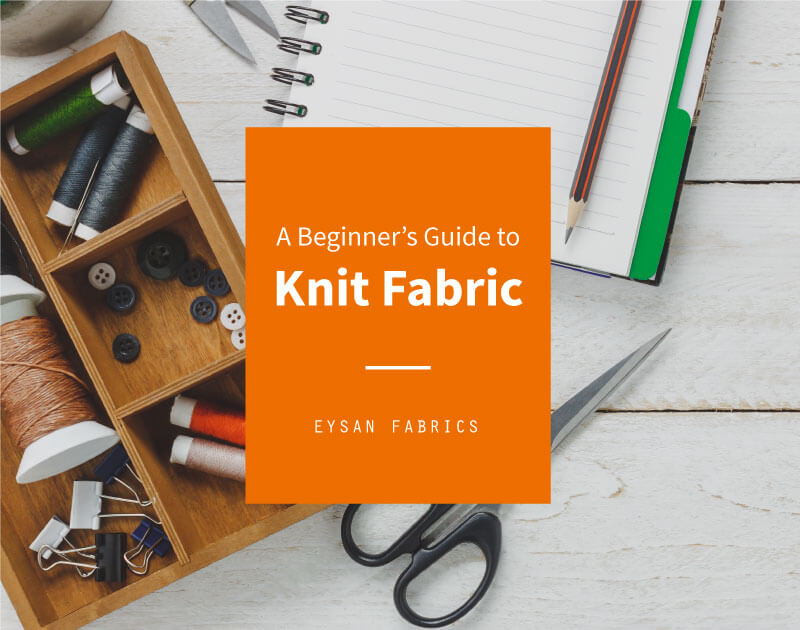 A Beginner's Guide to Knit Fabric