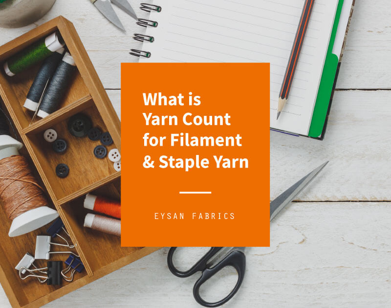 What is Yarn Count for Filament & Staple Yarn?