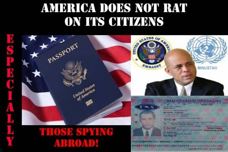 Martelly held a US passport, US ambassador Kenneth Merten coded language implying Martelly had not violated the Haiti Constitution to become President is as corrupt and lawless as Martelly-Lamothe Regime