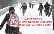 Çanakkale'de İlk ve Orta Dereceli Okullarda Kar ve Fırtına Tatili