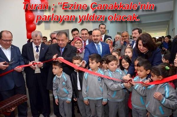 Turan ; Ezine, Çanakkale'nin parlayan yıldızı olacak