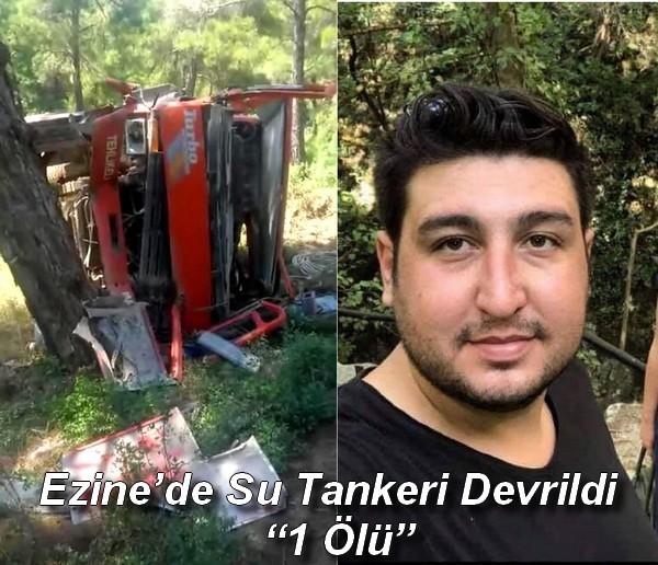 """Ezine'de Su Tankeri Devrildi ; """"1 Ölü"""""""