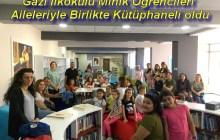 Gazi İlkokulu Minik Öğrencileri Aileleriyle Birlikte Kütüphaneli oldu