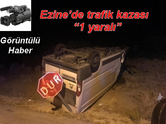 """Ezine'de trafik kazası ; """"1 yaralı"""""""