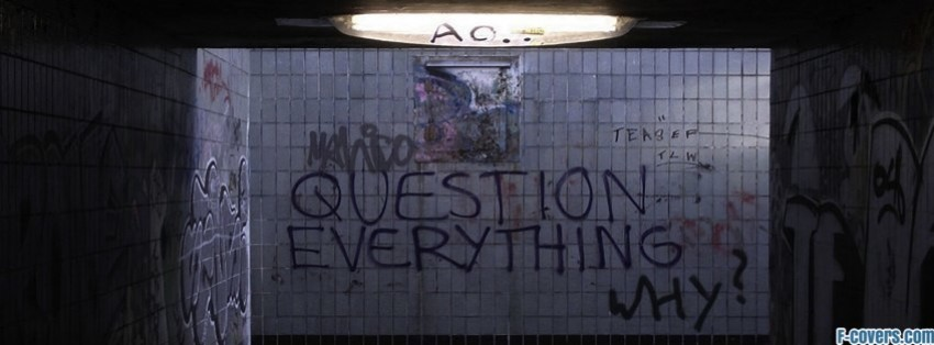 question everything why funny graffiti Facebook Cover