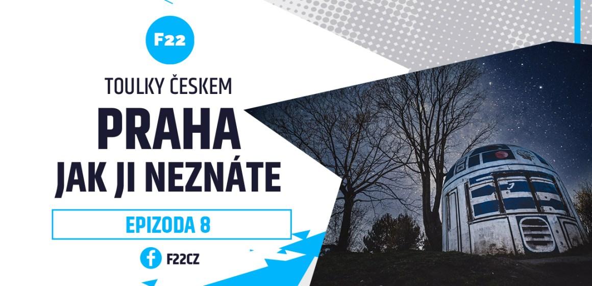 Toulky Českem – EPIZODA 8 – Praha jak ji neznáte