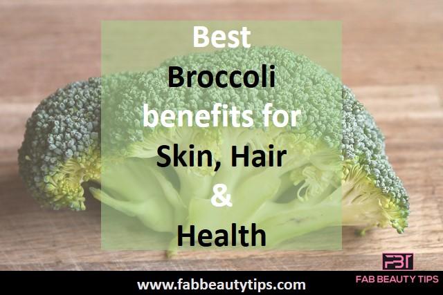 advantages of broccoli ,broccoli, broccoli benefits, broccoli benefits for skin,health benefits of broccoli, why is broccoli good for you
