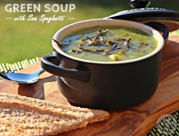 Green Soup with Sea Spaghetti - Fab Food 4 All