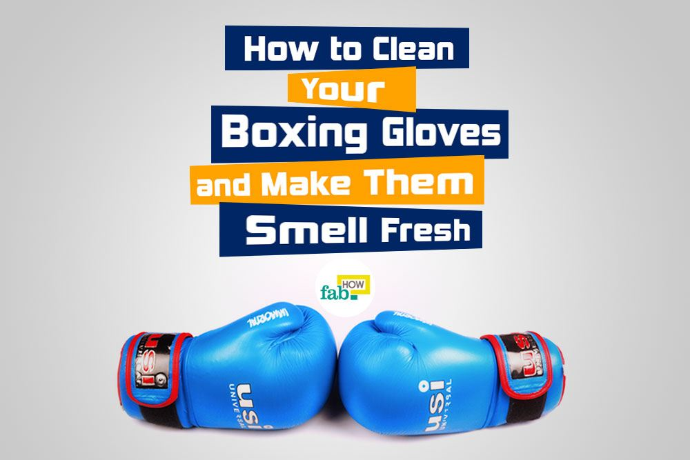 How to Keep Boxing Gloves Clean and Odor Free  Fab How