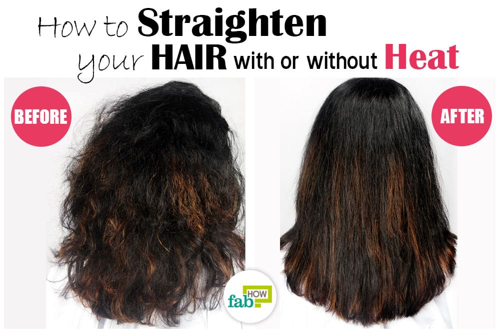 How To Straighten Your Hair With Or Without Heat Fab How