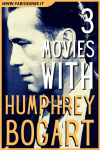 3 Movies with Humphrey Bogart
