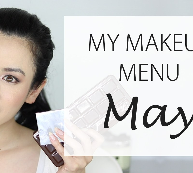 What's on my Makeup Menu for May?