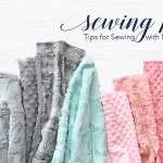 Sewing 101 Tips For Sewing With Minky Learn Tips And Tricks For Sewing With Minky Fabric And How To Create A Beautiful Burp Cloth And Baby Blanket Set That S Perfect For