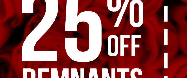 June's Coupon of the Month!  Get 25% Off Remnants!