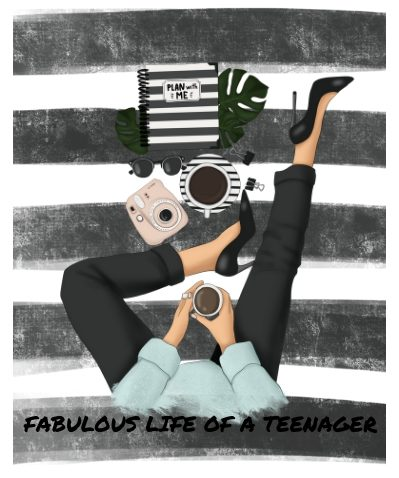 Fabulous life of a Teenager