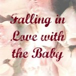 Falling in love with the baby