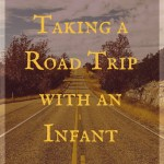 Tips for Taking a Road Trip with an Infant
